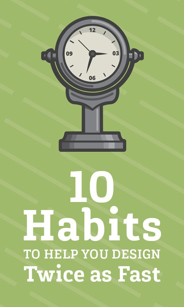On the Creative Market Blog - 10 Habits That Help You Design Twice as Fast