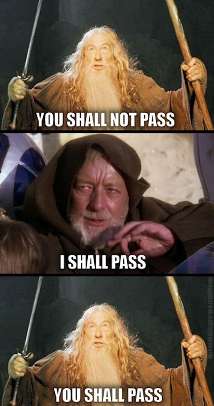 You shall (not) pass!Not, Geek, Obi Wan, The Hobbit, Scifi, Funny, Sci Fi, Stars Wars Memes, Starwars