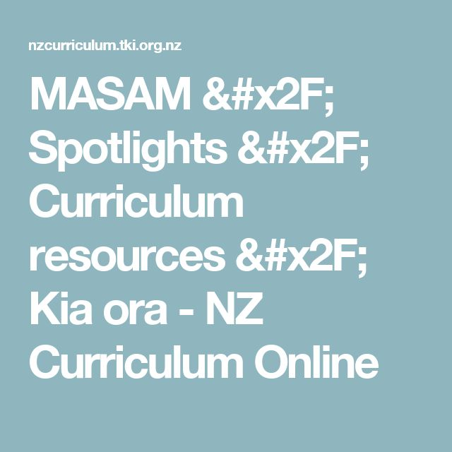 MASAM  / Spotlights  / Curriculum resources / Kia ora - NZ Curriculum Online