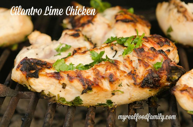 Cilantro lime chicken - perfect for summer cookouts