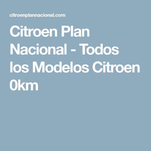 Citroen Plan Nacional - Todos los Modelos Citroen 0km