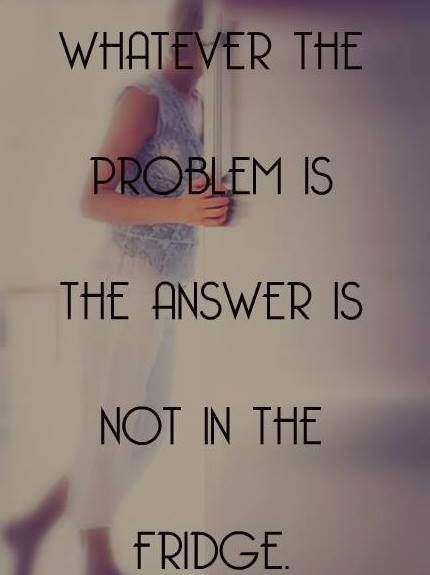 Whatever the problem is the answer is not in the fridge!