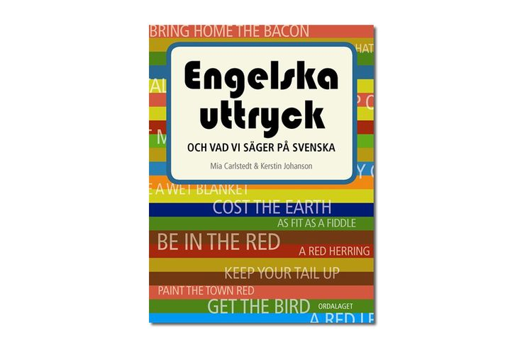 Engelska Uttryck Book - It is beyond frustrating when you want to say something witty, but the English doesn't translate well into Swedish, even with the help of a dictionary. With this book, that's no longer a problem you'll have to endure.
