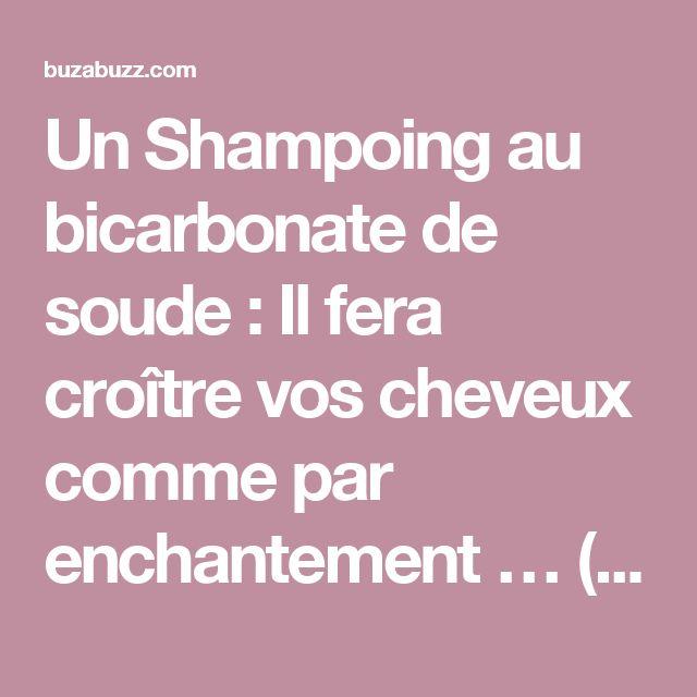 Un Shampoing au bicarbonate de soude : Il fera croître vos cheveux comme par enchantement … (Recette et Mode d'emploi !) – Page 2 – Buzabuzz