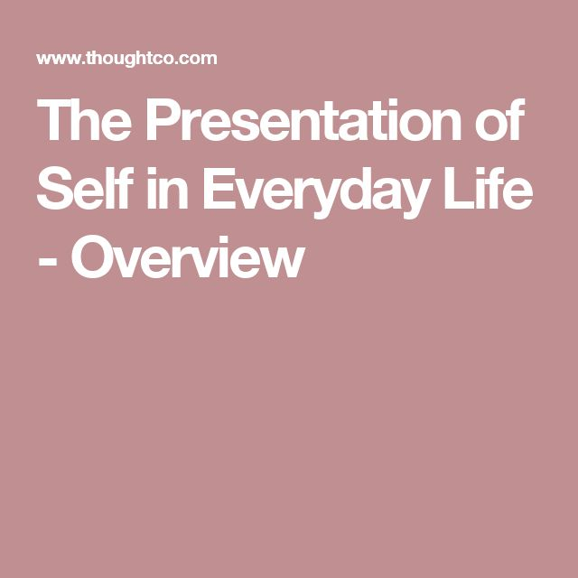 an analysis of the perception of self in the presentation of self in everyday life a book by erving  Erving goffman paperback published 1990-09-27 in united kingdom by penguin books ltd in what the general practitioner called this intelligent searching work', the author ofstigma' and asylums' presents an analysis of the structures of social encounters from the perspective of the dramatic.