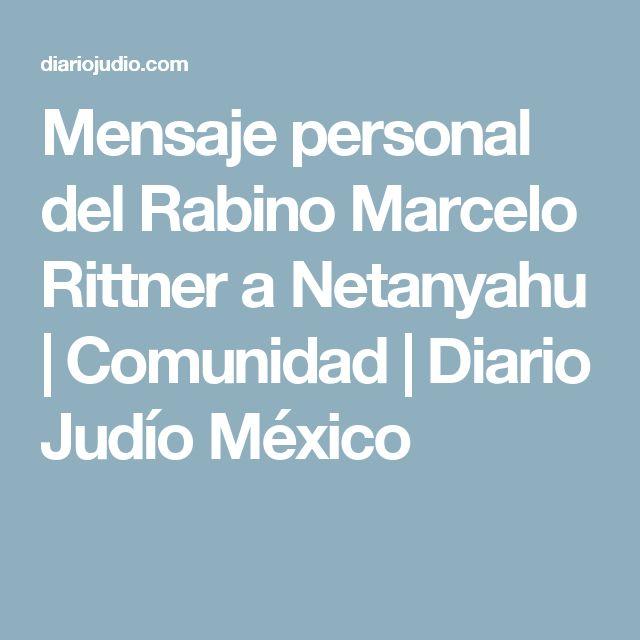 Mensaje personal del Rabino Marcelo Rittner a Netanyahu | Comunidad | Diario Judío México