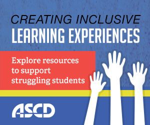 ASCD - Creating Inclusive Learning Experiences