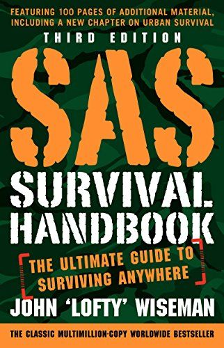 SAS Survival Handbook, Third Edition: The Ultimate Guide to Surviving Anywhere. #1 Best Seller in Camping