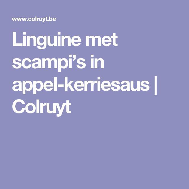 Linguine met scampi's in appel-kerriesaus | Colruyt