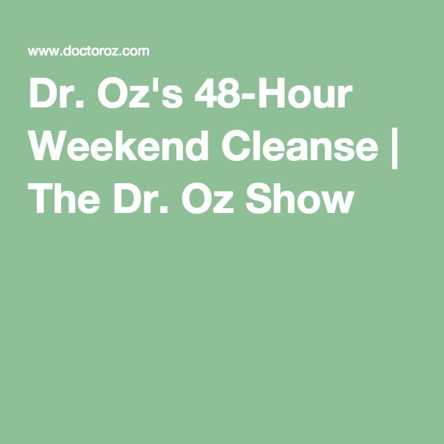 Dr. Oz's 48-Hour Weekend Cleanse | The Dr. Oz Show