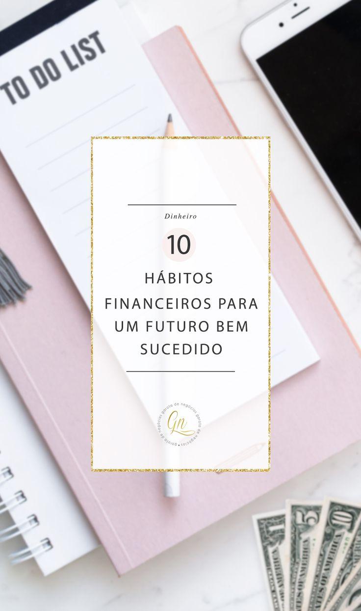 Garota de Negócios –10 hábitos financeiros para um futuro bem sucedido - Garota de Negócios