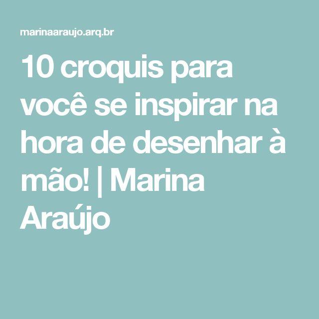 10 croquis para você se inspirar na hora de desenhar à mão! | Marina Araújo