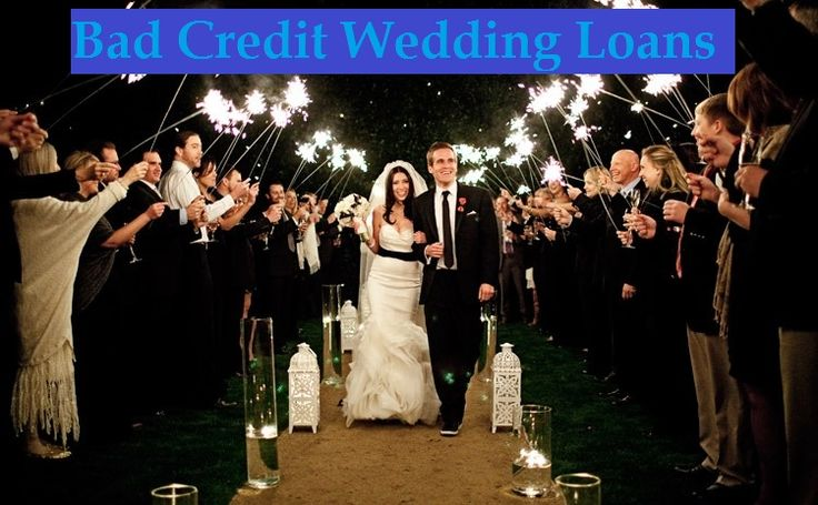 Trouble-free Growth Of Unexpected Financial Schemes Through bad credit wedding loans