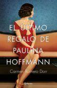 EL ULTIMO REGALO DE PAULINA HOFFMANN del autor CARMEN ROMERO DORR (ISBN 9788408180593). Comprar libro completo al MEJOR PRECIO nuevo o segunda mano, leer online la sinopsis o resumen, opiniones, críticas y comentarios.