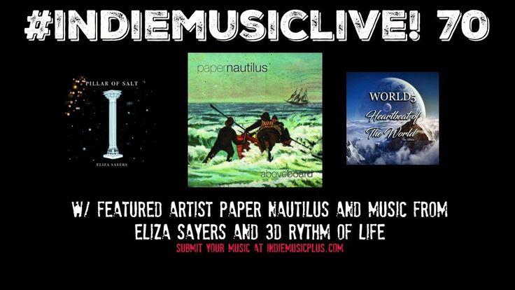 Indie Music LIVE! 70 - Paper Nautilus, Eliza Sayers, World5 - Promote your music NOW http://www.indiemusicplus.ecwid.com