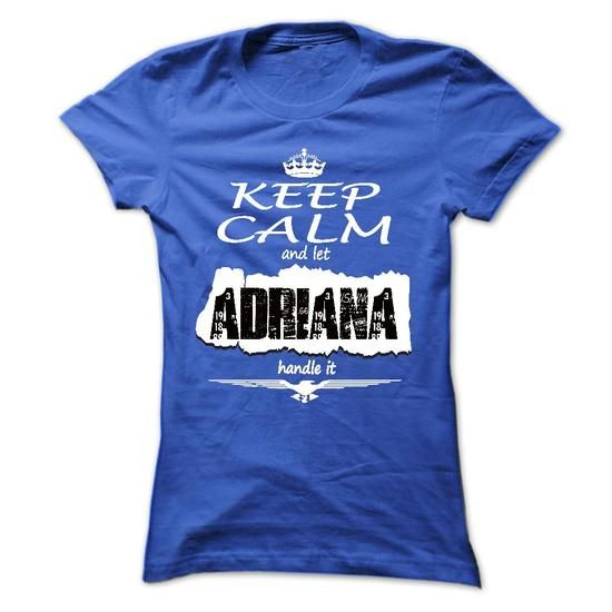 Keep Calm And Let ADRIANA Handle It - T Shirt, Hoodie,  - #v neck tee #sweatshirt street. GET YOURS => https://www.sunfrog.com/Names/Keep-Calm-And-Let-ADRIANA-Handle-It--T-Shirt-Hoodie-Hoodies-YearName-Birthday-Ladies.html?68278