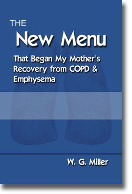 This book details the diet that began my mother's recovery from COPD. The best part is, it's FREE!