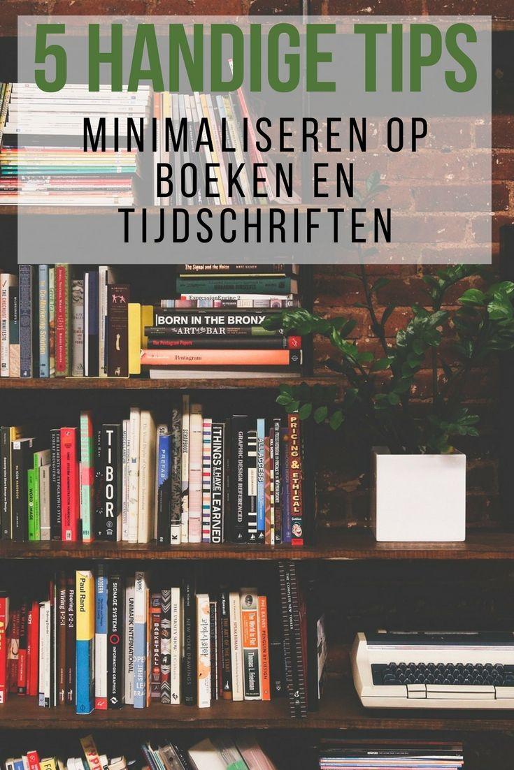 Met deze 5 tips en alternatieven wordt het minimaliseren op boeken en tijdschriften in huis wel heel erg eenvoudig.