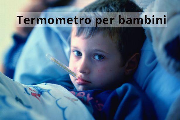 Migliore termometro per bambini: ecco il più sicuro - http://www.wdonna.it/migliore-termometro-bambini/73006?utm_source=PN&utm_medium=Gossip&utm_campaign=73006