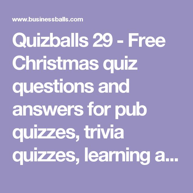 Quizballs 29 - Free Christmas quiz questions and answers for pub quizzes, trivia quizzes, learning and fun.