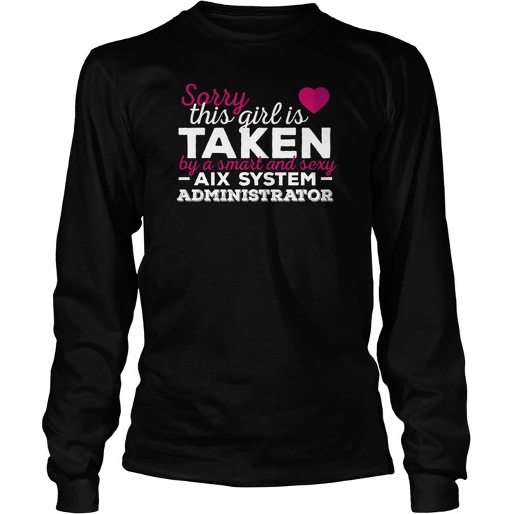 AIX System Administrator   Sorry this girl is alre, Order HERE ==> https://www.sunfrog.com/Jobs/135208265-964511165.html?8273, Please tag & share with your friends who would love it,badminton poster, badminton art, badminton design#turtle, #celebrities, #DIY  #legging #shirts #ideas #popular #shop #goat #sheep #dogs #cats #elephant #pets #art #cars #motorcycles #celebrities #DIY #crafts #design #food #drink #gardening #geek #hair #beauty #health #fitness