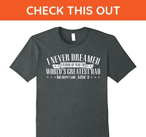 Mens I'd Grow Up To Be The World's Greatest Dad T-shirt Large Dark Heather - Relatives and family shirts (*Amazon Partner-Link)