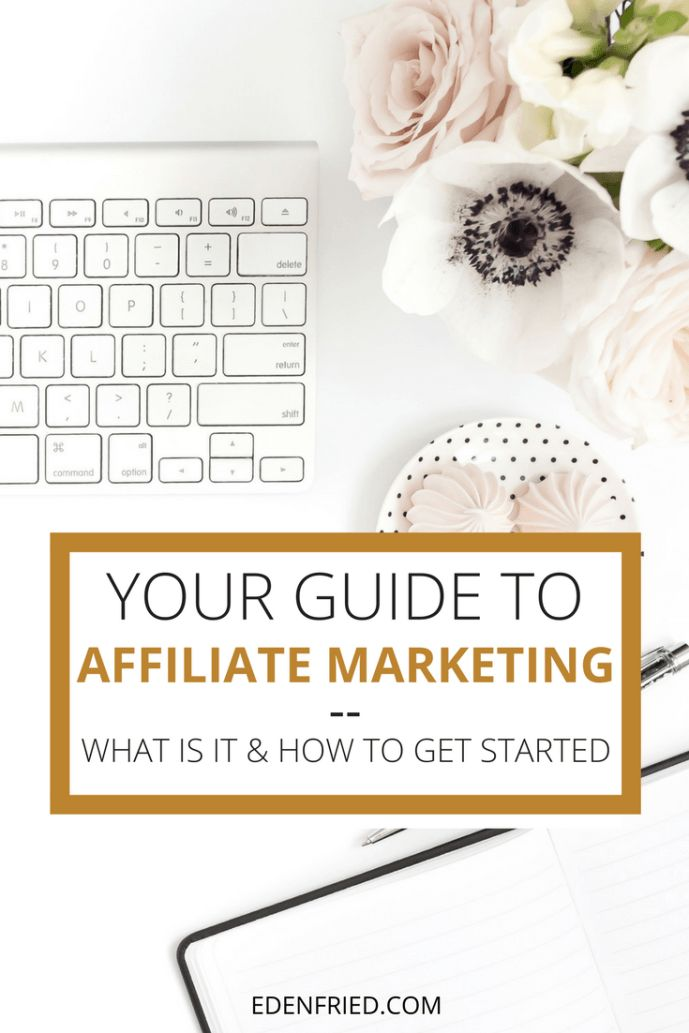 What is Affiliate Marketing and How Can You Get Started. How to make money affiliate marketing. Affiliate links. EdenFried.com