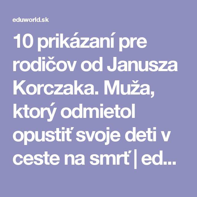 10 prikázaní pre rodičov od Janusza Korczaka. Muža, ktorý odmietol opustiť svoje deti v ceste na smrť | eduworld.sk