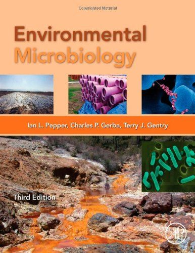 Environmental microbiology / Ian L. Pepper, Charles P. Gerba, Terry J. Gentry