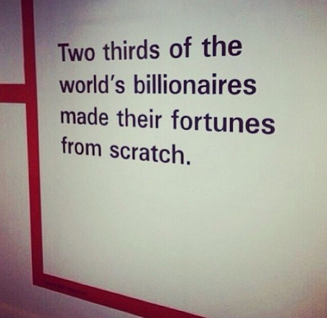Two thirds of the worlds billionaires made their fortunes from scratch