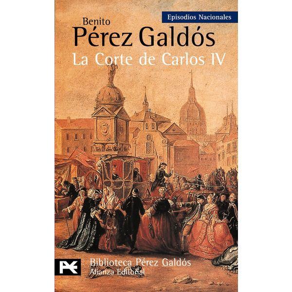 LA CORTE DE CARLOS IV. Episodios Nacionales 2   -   Benito Pérez Galdós