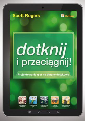 """""""Dotknij i przeciągnij. Projektowanie gier na ekrany dotykowe""""  #helion #IT #programowanie #gry #tablety #smartfony #ksiazka"""