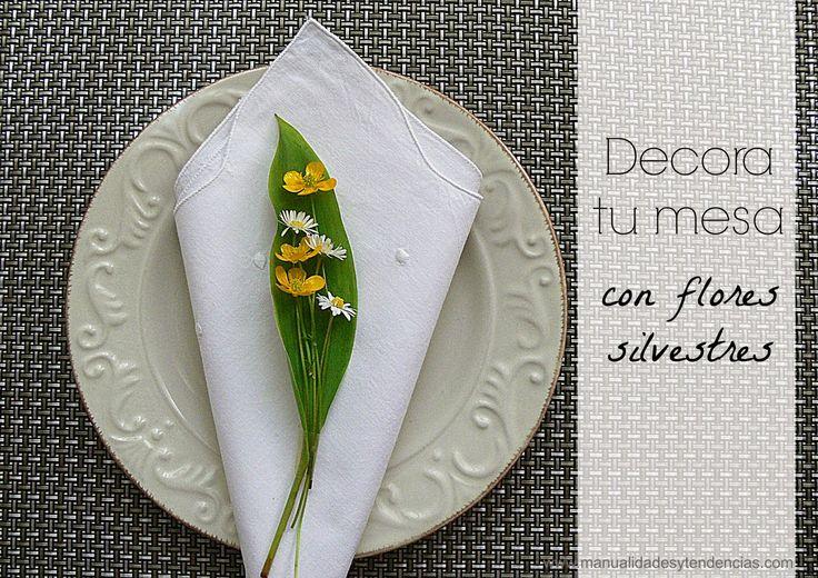 Decora tu mesa con flores silvestres / Wild flower table decoration www.manualid…
