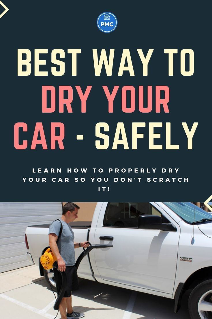 Best Way To Dry A Car >> Learn To Quickly And Safely Dry Your Car No Water Marks No Streaks