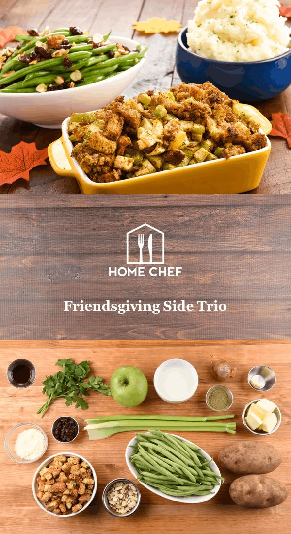 Friendsgiving Side Trio with apple herb stuffing, pecorino-garlic mashed potatoes, and cranberry-almond green beans