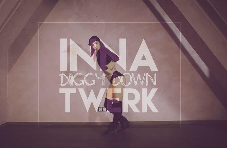TWERK - INNA feat. Marian Hill - Diggy Down - by ANTURAJ