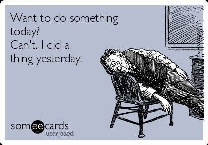 "CHRONIC PAIN POSTER: VINTAGE ECARDS. ""I can't. I did a thing yesterday"". #ByAudreyTerp http://tootiredtolivebutstillbreathing.blogspot.com"