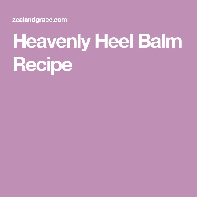 Heavenly Heel Balm Recipe