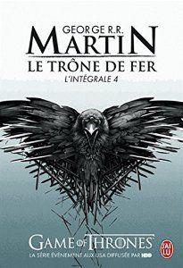 Le Trône de fer : L'intégrale, tome 4 - George R. R. Martin
