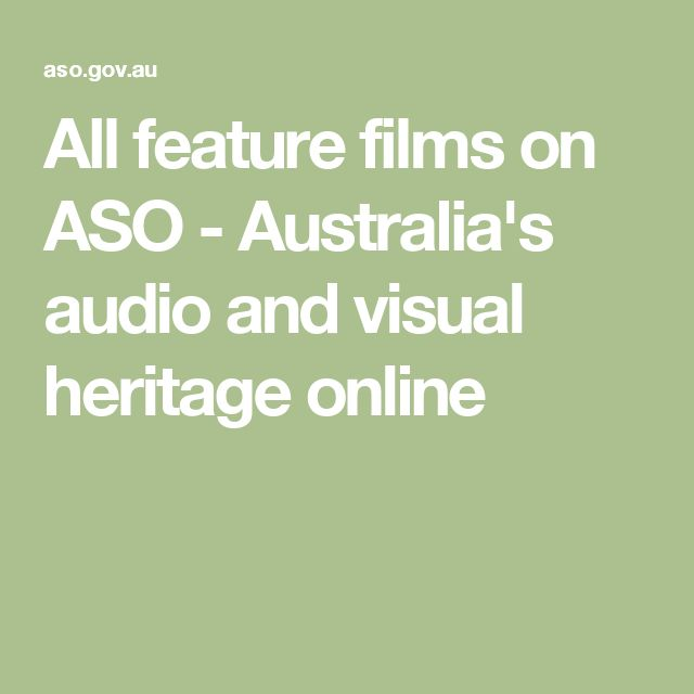 All feature films on ASO - Australia's audio and visual heritage online