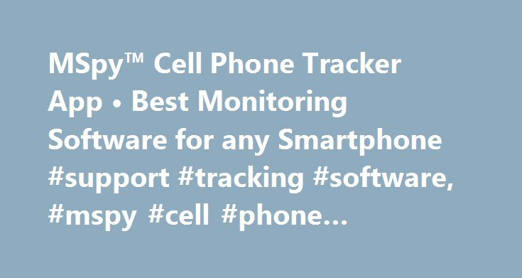 MSpy™ Cell Phone Tracker App • Best Monitoring Software for any Smartphone #support #tracking #software, #mspy #cell #phone #tracking #software http://new-zealand.nef2.com/mspy-cell-phone-tracker-app-%e2%80%a2-best-monitoring-software-for-any-smartphone-support-tracking-software-mspy-cell-phone-tracking-software/  # Ultimate monitoring tool for all devices Read more about mSpy software About mSpy Tracking Software There are many open & hidden dangers we come across in today's digital world…