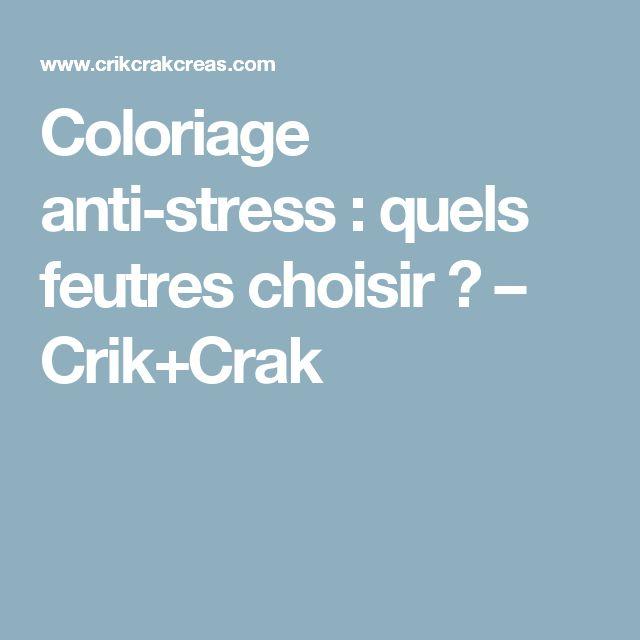 Coloriage anti-stress : quels feutres choisir ? – Crik+Crak