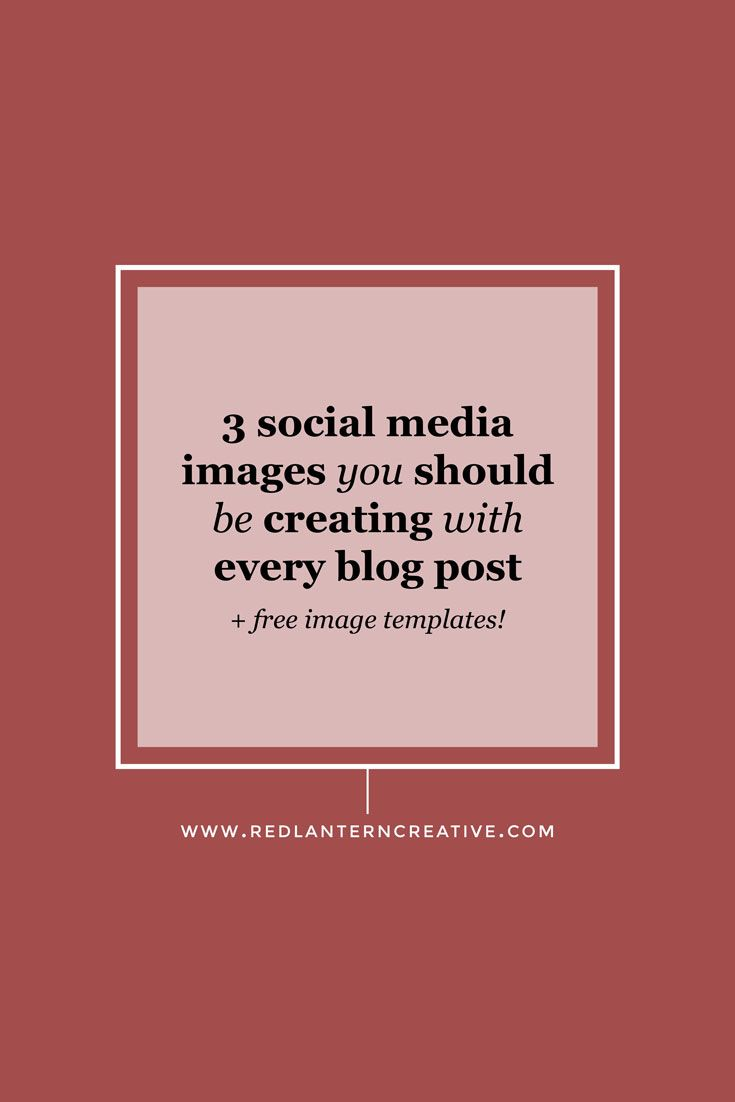 3 Social Media Images You Should Be Creating With Every Blog Post