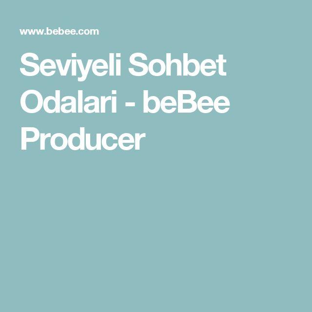 Seviyeli Sohbet Odalari - beBee Producer