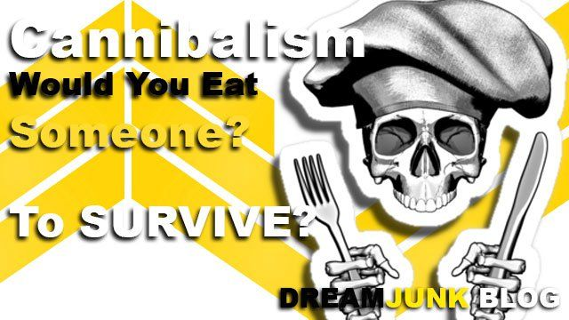 Cannibalism: Would You Eat Someone to Survive?