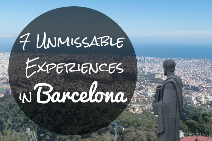 Barcelona in a weekend - 7 unmissable experiences!