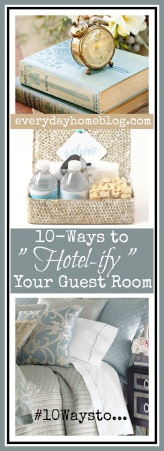 "10 Ways to ""Hotel-ify"" Your Guest Room-from The Everyday Home"