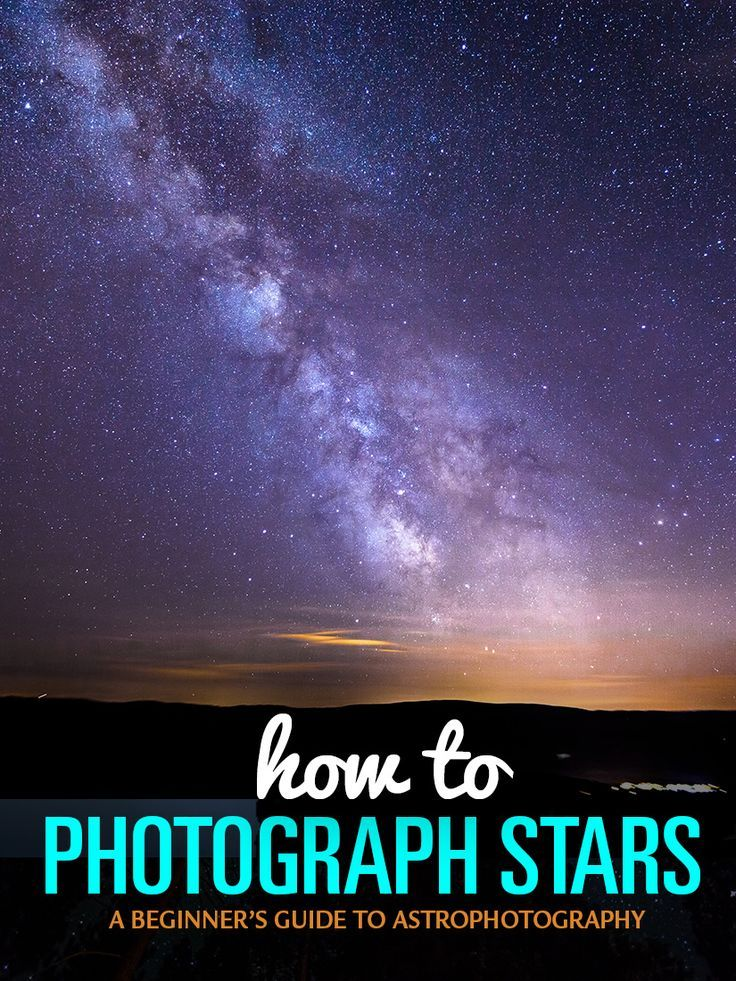 How to Take Pictures of Stars: In-Depth Guide to