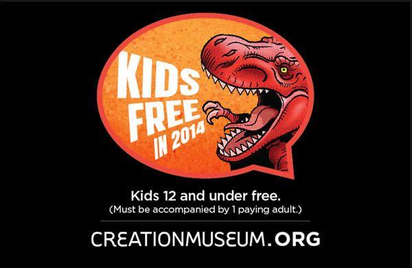 Visit the Creation Museum - Kids get in FREE in 2014  @Jackie Gregory Sherryl