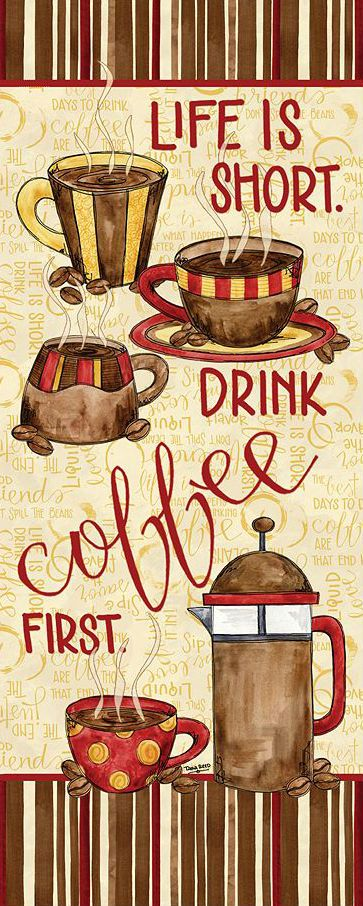 """""""Life is Short...Drink Coffee First!"""" Have seen this about dessert, but this also applies to coffee!"""